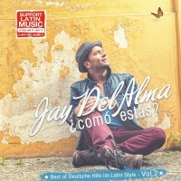 JAY DEL ALMA - Comó estás – Best of Deutsche Hits im Latin Style Vol. 2