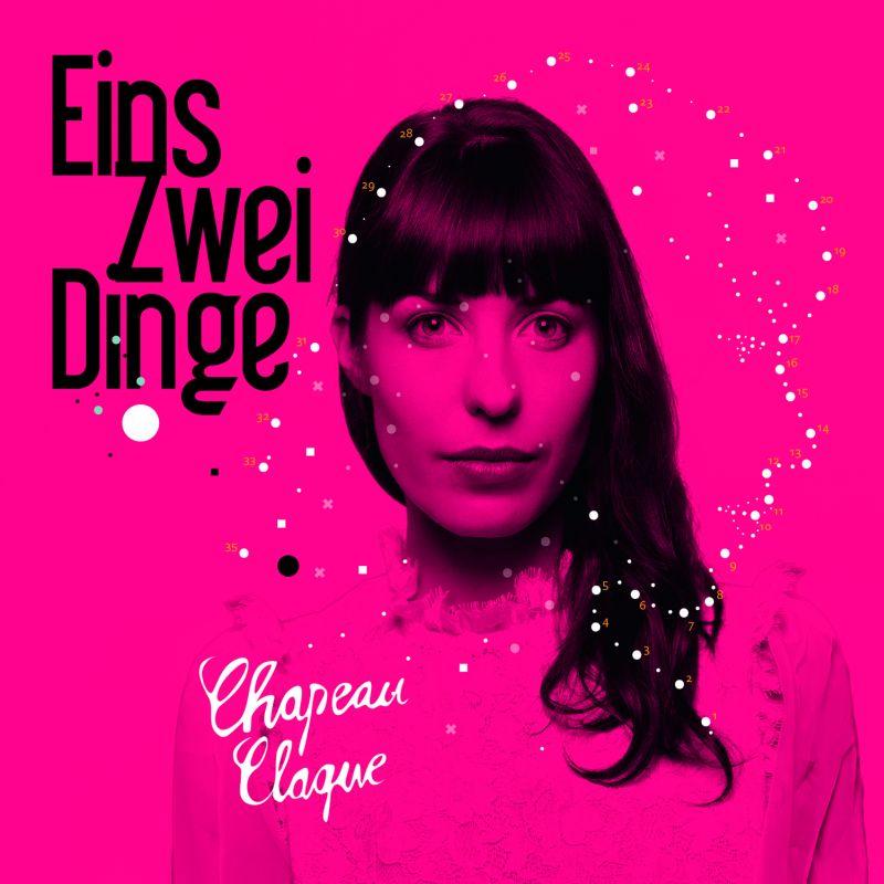 "Chapeau Claque - ""Eins Zwei Dinge"""