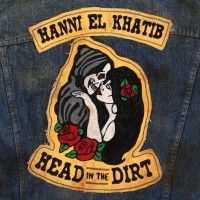 "HANNI EL KHATIB - ""Head In The Dirt"""