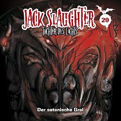 """Jack Slaughter – Tochter Des Lichts 20: """"Der Satanische Gral"""""""