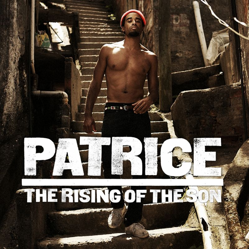 """Patrice - """"The Rising Of The Son"""""""