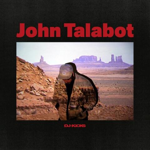JOHN TALABOT reiht sich in den erlesenen Kreis der DJ KICKS Compilations ein