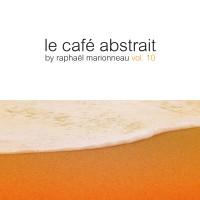 """""""Le Cafe Abstrait Vol. 10"""""""