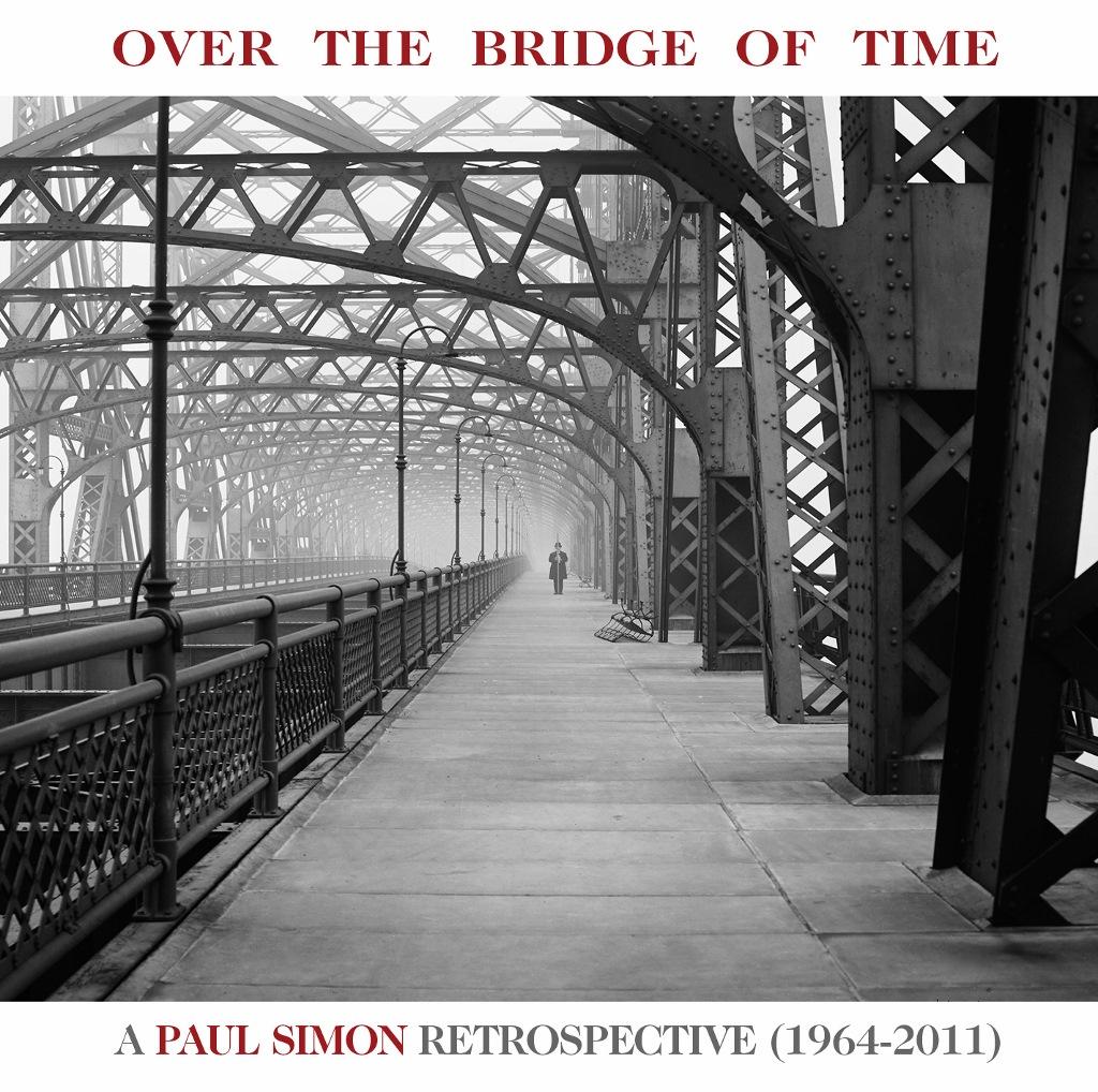 "Paul Simon - ""Over The Bridge Of Time: A Paul Simon Retrospective (1964-2011)"""