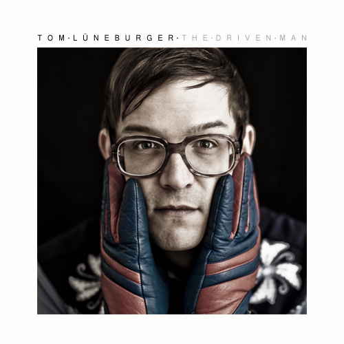 "Tom Lüneburger mit neuer Single/ Video ""The Driven Man"" und Tour 2013"