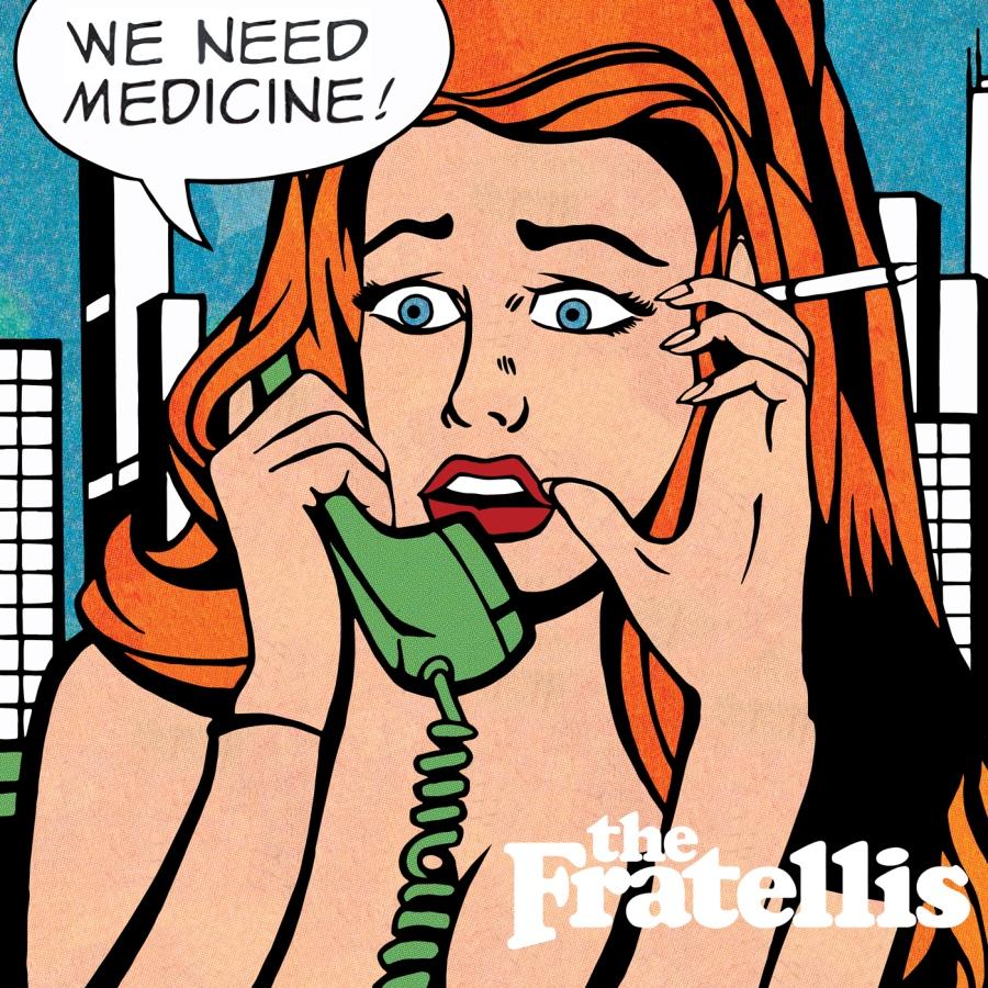 "The Fratellis - ""We Need Medicine"""