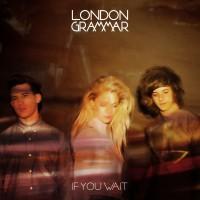 "London Grammar - ""If You Wait"""