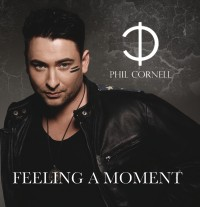 "Phil Cornell: ""Feeling A Moment"""