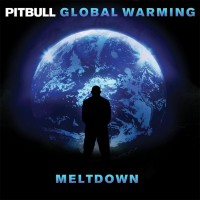 "Pitbull – ""Global Warming: Meltdown"""