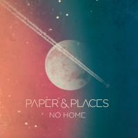 """Paper & Places - """"No Home"""""""