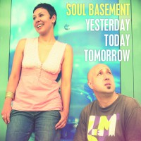 """Soul Basement – """"Yesterday, Today, Tomorrow"""""""