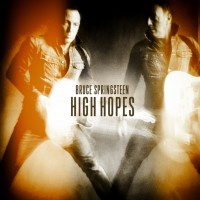 "Bruce Springsteen - ""High Hopes"""