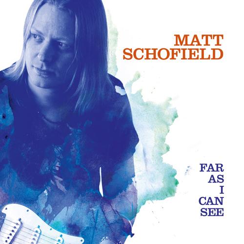 Matt Schofield - Far As I Can See