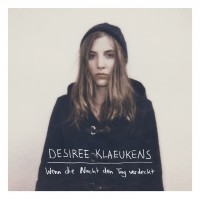 """Desiree Klaeukens - """"Wenn Die Nacht Den Tag Verdeckt"""""""