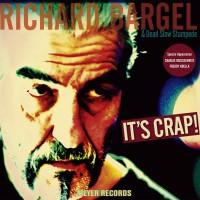 "Richard Bargel – ""It's Crap!"" (Meyer Records/Rough Trade)"