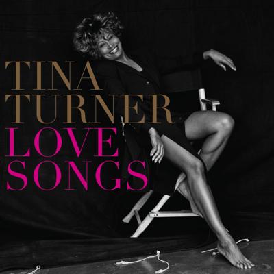 "Tina Turner - ""Love Songs"""