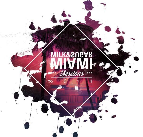 MILK&SUGAR MIAMI SESSIONS 2014