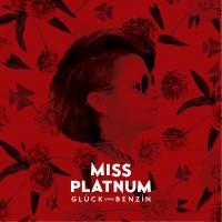 """Miss Platnum - """"Glück und Benzin"""" (Four Music/Sony Music)"""
