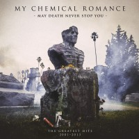 "My Chemical Romance - ""May Death Never Stop You – The Greatest Hits 2001–2013""  (Reprise/Warner)"