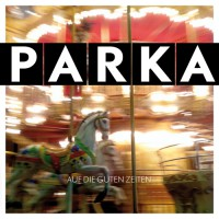 """PARKA – EP """"Auf die guten Zeiten"""""""
