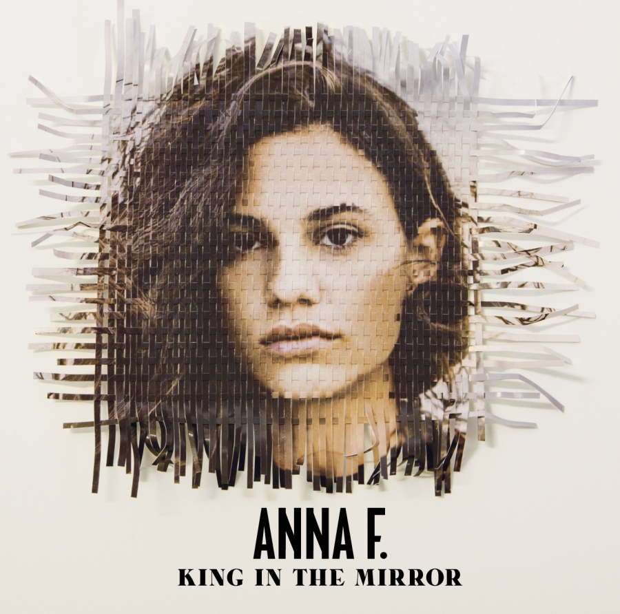 "Anna F. – ""King In The Mirror"" (Island/Universal)"