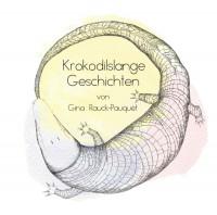 """Gina Ruck-Pauquèt  -  """"Krokodilslange Geschichten"""" (gelesen von  Tom Liwa - erschienen auf   Fressmann/Indigo)"""