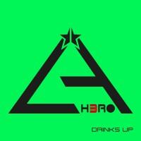 "LA H3RO ""Drinks Up"""
