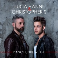 "Luca Hänni & Christopher S – ""Dance Until We Die"" (Strichcode Records/DA Music)"