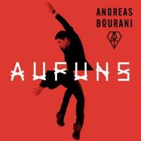 """ANDREAS BOURANI - """"Auf uns"""""""