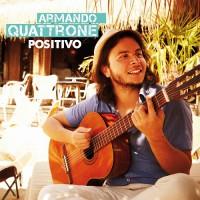 """ARMANDO QUATRRONE – neues Album """"POSITIVO"""""""