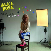 Alice Rose - Each is a dream