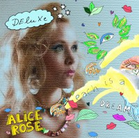 Alice Rose - Each is a dream Deluxe
