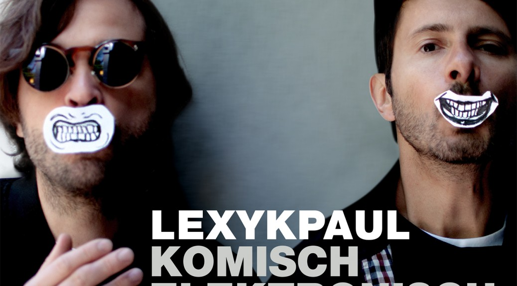 Lexy & K-Paul - Komisch Elektronisch – Part 3