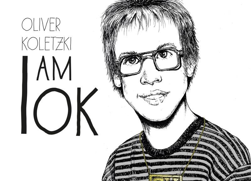 """Oliver Koletzki """"I AM OK"""""""