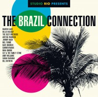 "Various Artists – ""Studio Rio Presents: The Brazil Connection"" (Legacy Recordings/Sony Music)"