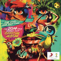 """Various Artists – """"One Love, One Rhythm: The 2014 FIFA World Cup Official Album"""" (Sony Music)"""