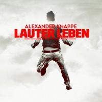 """Alexander Knappe - """"Lauter Leben"""""""