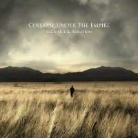 COLLAPSE UNDER THE EMPIRE – Sacrifice & Isolation
