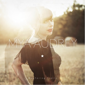 "Mya Audrey – ""Wayfaring Trails"" (Royal 22D Records/Megaphon)"