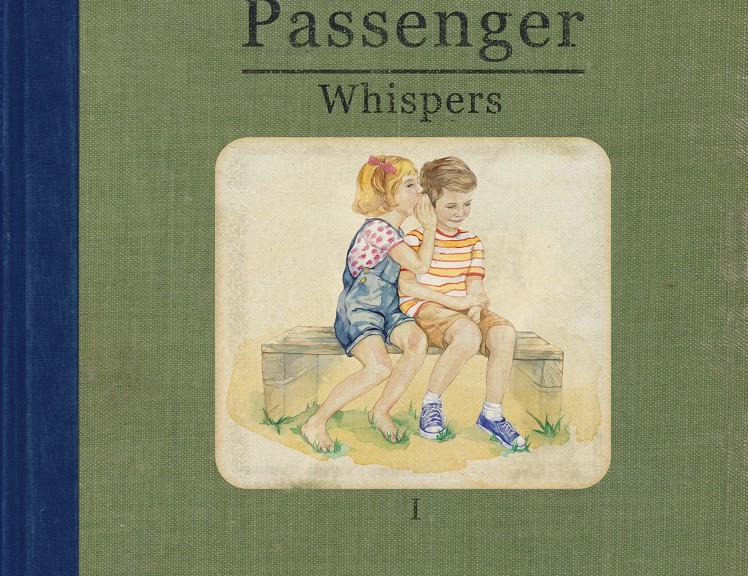 """Passenger - """"Whispers"""" (Embassy Of Music)"""