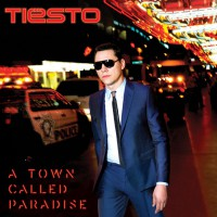 "Tiësto - ""A Town Called Paradise"" (PM:AM/Universal)"