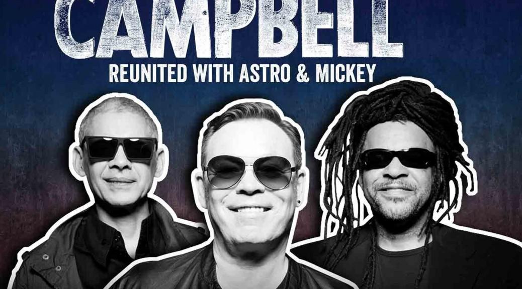 Ali Campbell (UB40) will es nochmal wissen und vereint sich wieder mit seinen alten Kollegen Astro & Mickey
