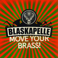 "BLASKAPELLE ""Move Your Brass!"""