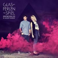 """Glasperlenspiel -  """"Grenzenlos In Diesem Moment"""" (Polydor/Universal)"""