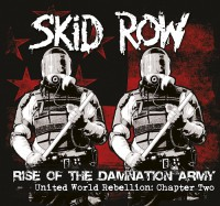 SkidRow - 'Rise of the Damnation Army' United World Rebellion: Chapter Two/ VÖ 01.08.2014