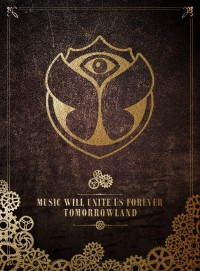 """TOMORROWLAND – MUSIC WILL UNITE US FOREVER"""