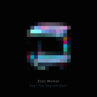 Zoot Woman: Neue Single 'Don't Tear Yourself Apart'