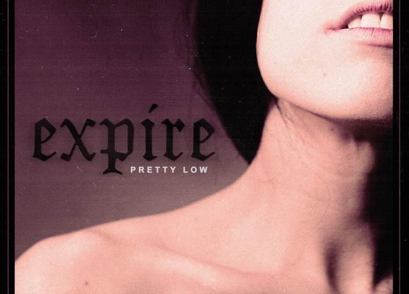 EXPIRE – Pretty Low
