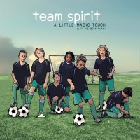 "Team Spirit - ""A Little Magic Touch (Let The Boys Play)"" (Team Spirit Music/Membran)"
