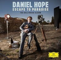 "Daniel Hope - ""Escape To Paradise - The Hollywood Album"""